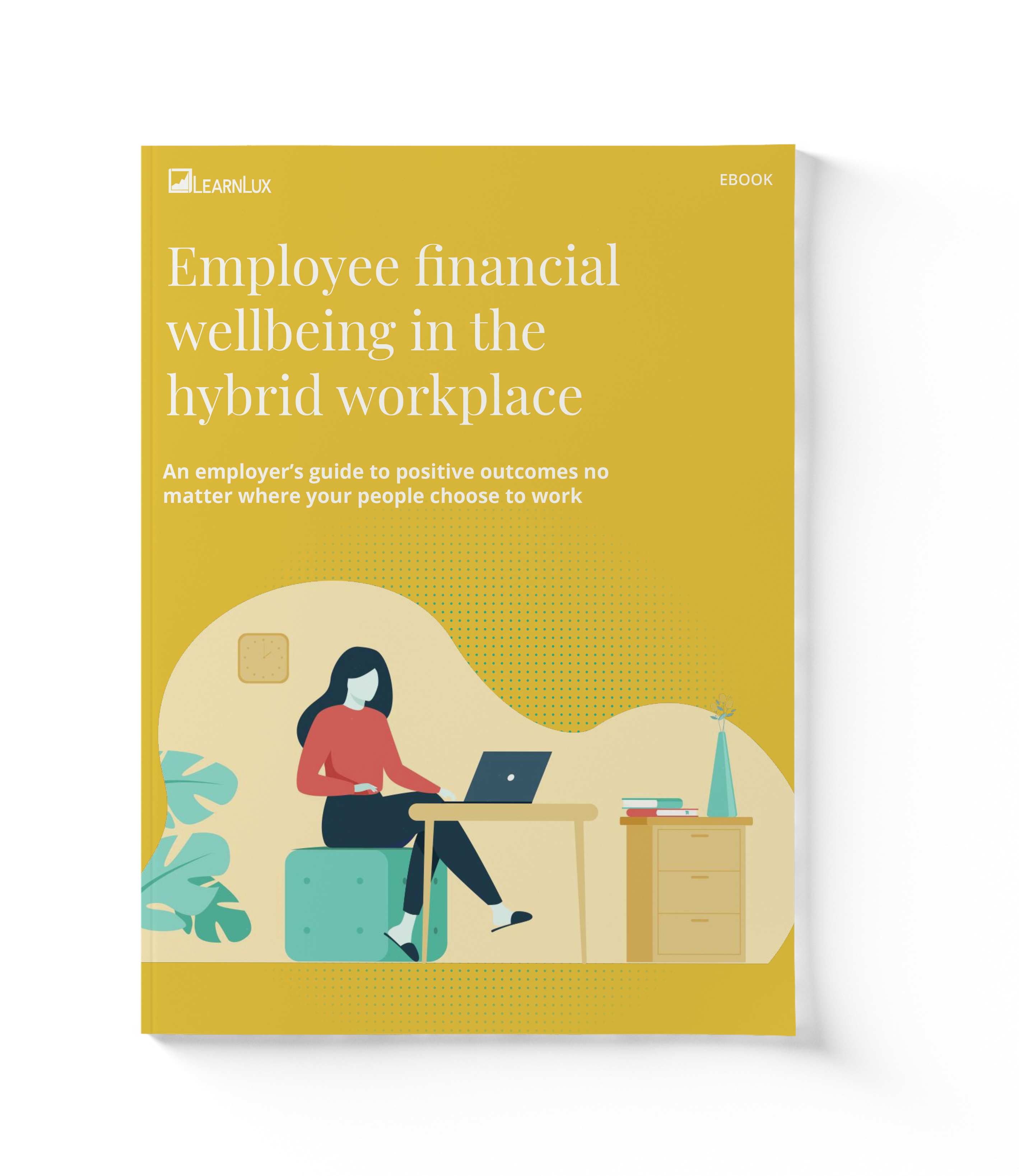 Yellow eBook titled Employee financial wellbeing in the hybrid workplace